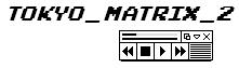 Tokyo Matrix II