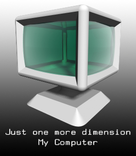 My Computer (Just One More Dimension)